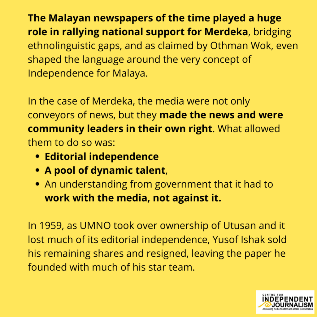 "The media was crucial in pushing the very idea of ""Merdeka"", and they could do this by wielding editorial independence in a dynamic media environment.  #MemoriMediaMerdeka"